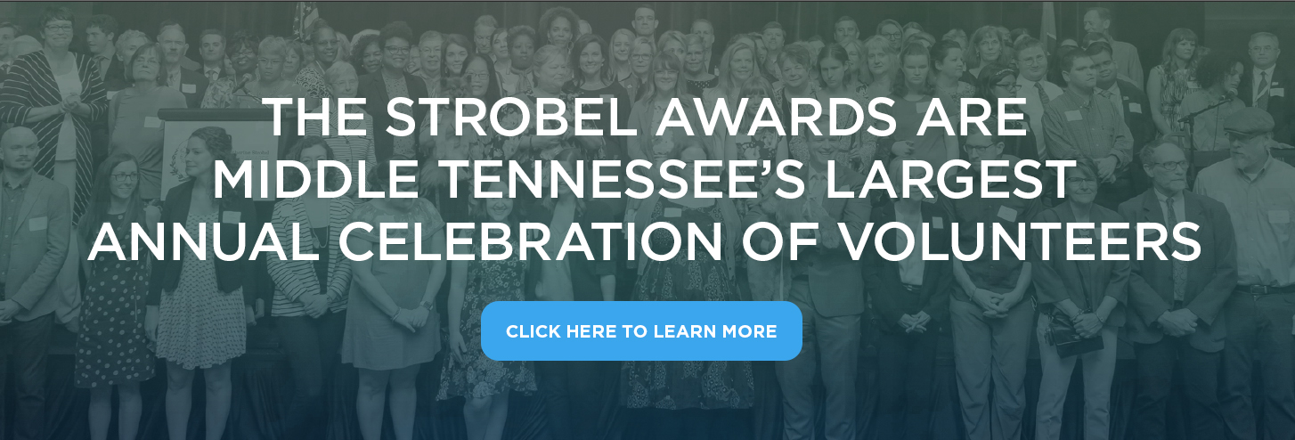 The Strobel Awards are Middle Tennessee's largest annual celebration of volunteers.