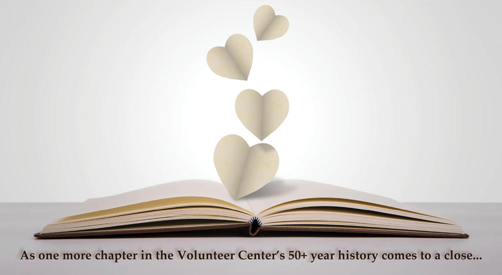 As one more chapter in the Volunteer Center's 50+ year history comes to a close...