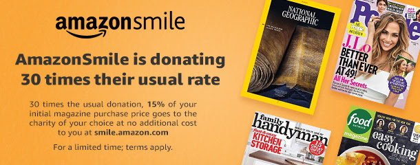 AmazonSmile is donating 15% the purchase price of new print magazine subscriptions through January 31.
