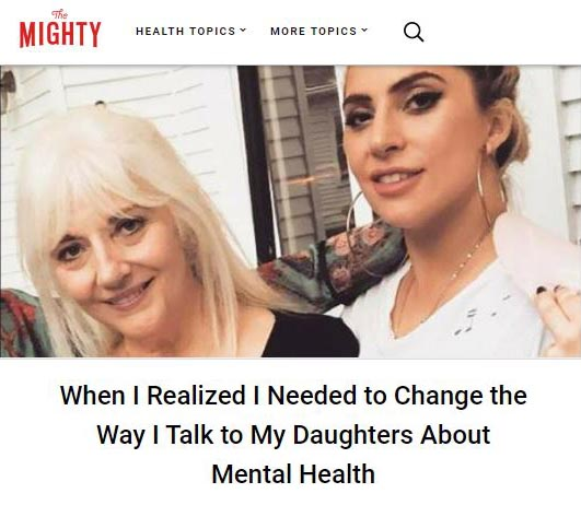 When I Realized I Needed to Change the Way I Talk to My Daughters About Mental Health By Cynthia Germanotta