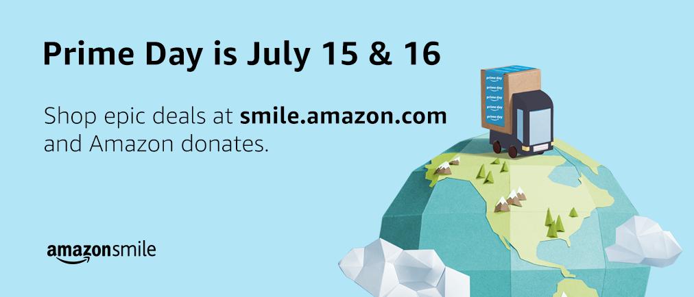 Amazon Prime Day is July 15 & 16 - Shop at smile.amazon.com and Amazon donates!