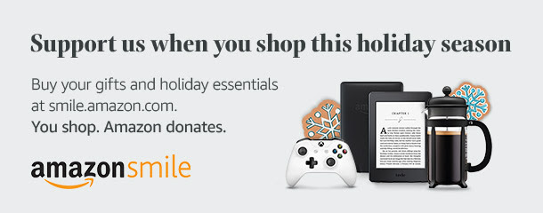 Support us when you shop AmazonSmile this holiday season
