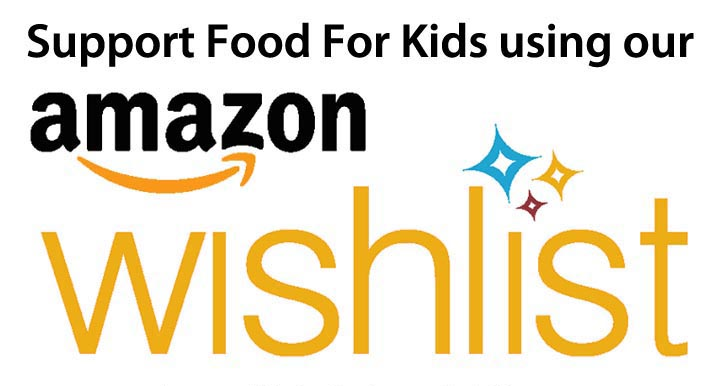 Support Food For Kids through our Amazon Wishlist