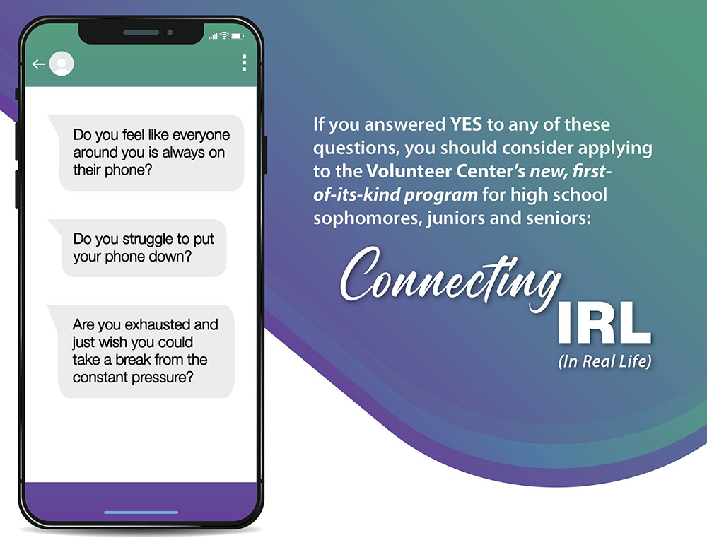 The Volunteer Center's new, first-of-its-kind teen program, Connecting IRL (In Real Life)