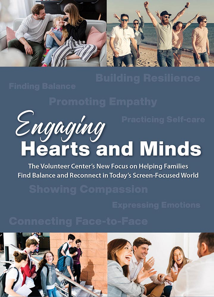 Engaging Hearts and Minds - The Volunteer Center's New Focus on Helping Families Find Balance and Reconnect in Today's Screen-Focused World
